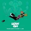 Major Lazer x DJ Snake feat. MØ – Lean On