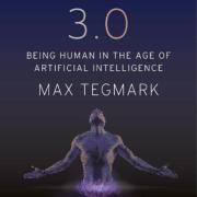 《生命3.0:人工智能时代的人类/Life3.0》读书笔记【国内首发】