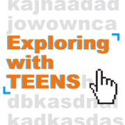 Exploring with TEENS