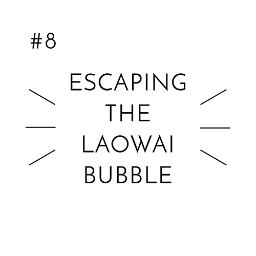 Episode 8: Escaping the Laowai Bubble