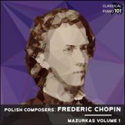 Polish Composers: Frederic Chopin Mazurkas Volume 1